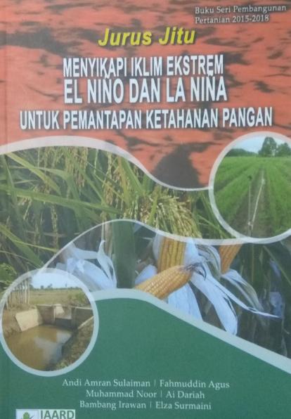 Jurus Jitu Menyikapi Iklim Ekstrem  El Nino Dan La Nina  Untuk Pemantapan Ketahanan  Pangan