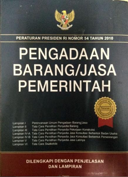 Peraturan Presiden Ri Nomor 54 Tahun 2010 Pengadaan Barang/Jasa Pemerintah