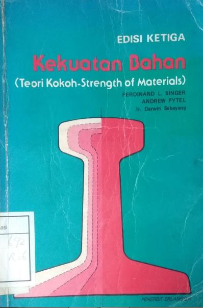Kekuatan Bahan (Teori Kokoh-Strength Of Materials)