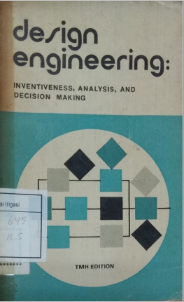 Design Engineering Inventiveness, Analysis, And Decision Making