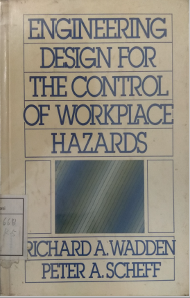 Engineering Design For The Control Of Workplace Hazards