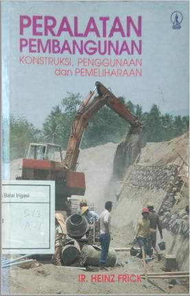 Peralatan Pembangunan Konstruksi, Penggunaan dan Pemeliharaan