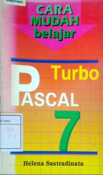 Cara Mudah Belajar Turbo Pascal 7