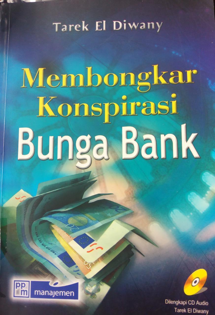 MEMBONGKAR KONSPIRASI BUNGA BANK
