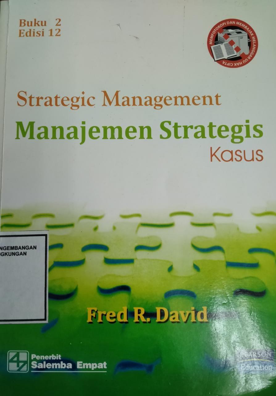 Strategic Management Manajemen Strategis Kasus