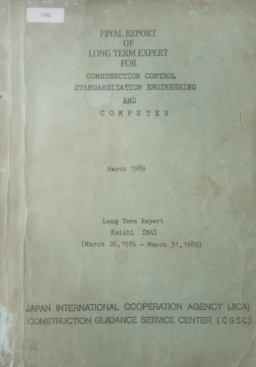 FINAL REPORT OF LONG TERM EXPERT FOR CONSTRUCTION CONTROL STANDARDIZATION ENGINEERING AND COMPUTER