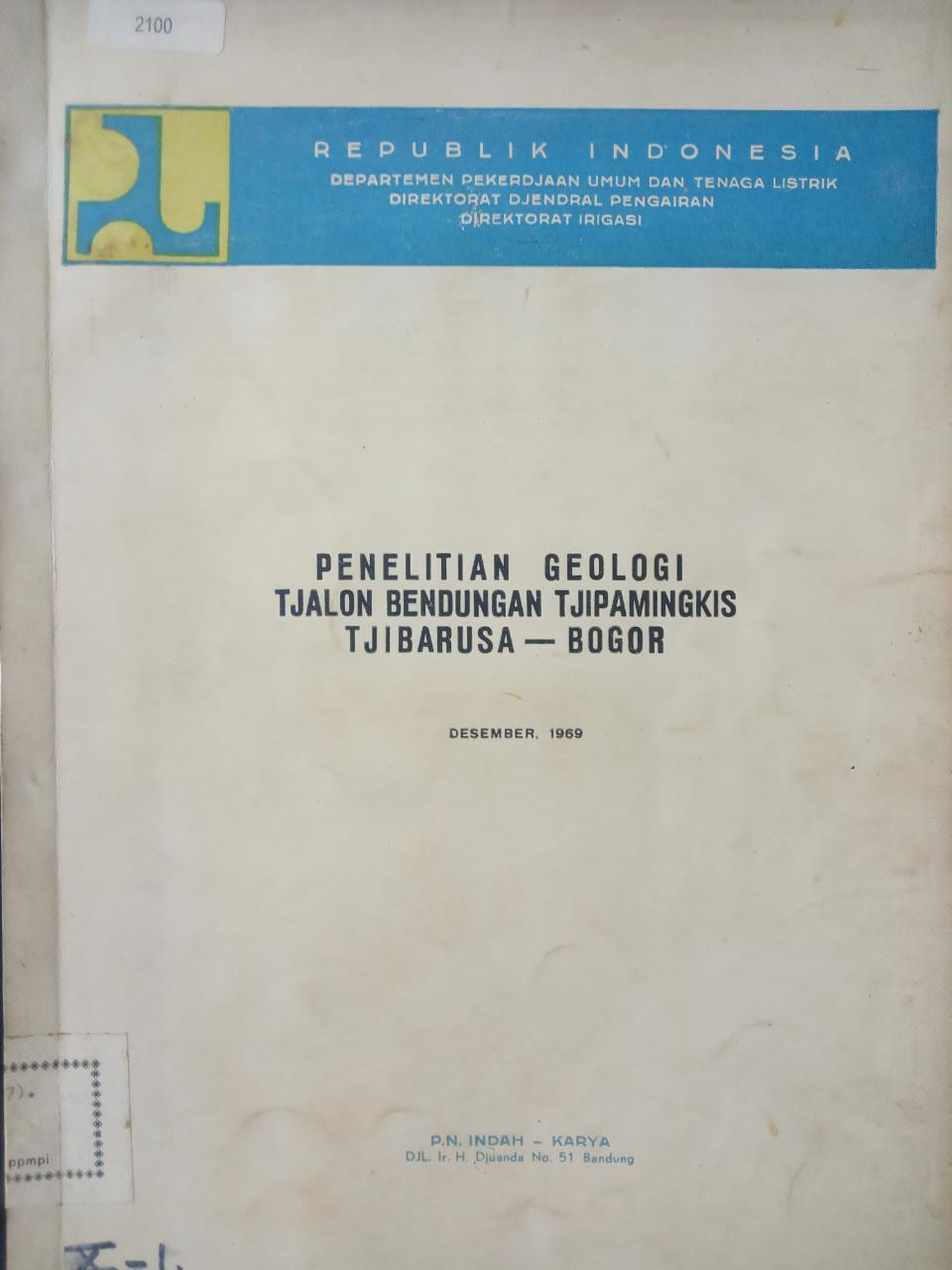 PENELITIAN GEOLOGI TJALON BENDUNGAN TJIPAMINGKIS TJIBARUSA - BOGOR